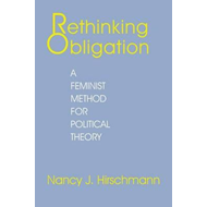 Rethinking Obligation: Feminist Method for Political Theory (BOK)