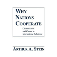 Why Nations Cooperate: Circumstance and Choice in International Relations (BOK)