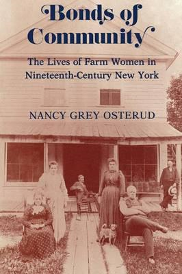 Bonds of Community: Lives of Farm Women in Nineteenth-Century New York (BOK)