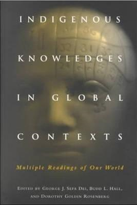 Indigenous Knowledges in Global Contexts: Multiple Readings of Our Worlds (BOK)