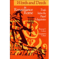 Words and Deeds in Renaissance Rome: Trials Before the Papal Magistrates (BOK)