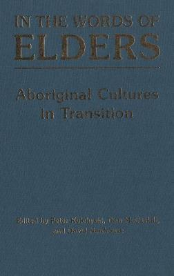 In the Words of Elders: Aboriginal Cultures in Transition (BOK)
