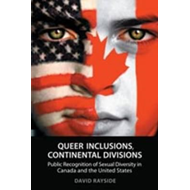 Queer Inclusions, Continental Divisions: Public Recognition of Sexual Diversity in Canada and the Un (BOK)