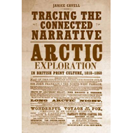 Tracing the Connected Narrative: Arctic Exploration in British Print Culture, 1818-1860 (BOK)