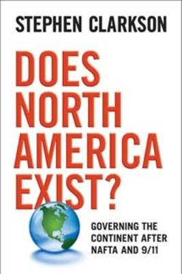 Does North America Exist?: Governing the Continent After NAFTA and 9/11 (BOK)