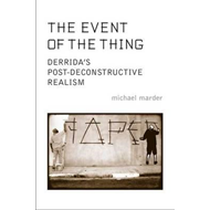 The Event of the Thing: Derrida's Post-deconstructive Realism (BOK)