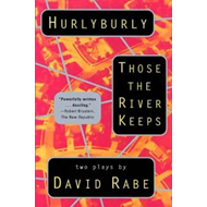 Hurlyburly / Those the River Keeps (BOK)