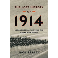 The Lost History of 1914: Reconsidering the Year the Great War Began (BOK)