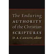 Enduring Authority of the Christian Scriptures (BOK)