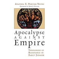 Apocalypse Against Empire: Theologies of Resistance in Early Judaism (BOK)