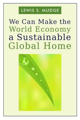 We Can Make the World Economy a Sustainable Global Home (BOK)