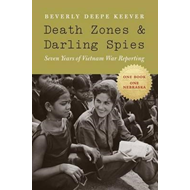 Death Zones and Darling Spies: Seven Years of Vietnam War Reporting (BOK)