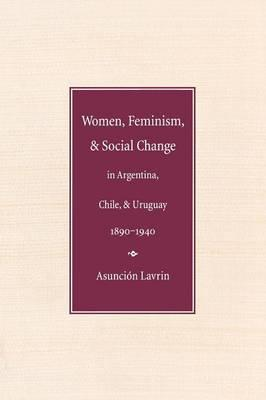 Women, Feminism and Social Change in Argentina, Chile, and U (BOK)