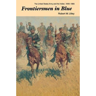 The Frontiersmen in Blue: The United States Army and the Indian, 1848-1865 (BOK)