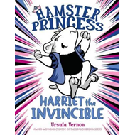 Hamster Princess Harriet the Invincible (BOK)