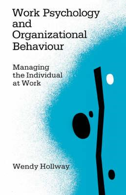 Work Psychology and Organizational Behaviour: Managing the Individual at Work (BOK)