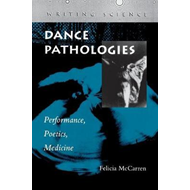 Dance Pathologies: Performance, Poetics, Medicine (BOK)