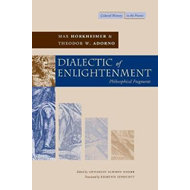 Dialectic of Enlightenment: Philosophical Fragments (BOK)