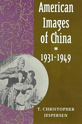 American Images of China, 1931-49 (BOK)