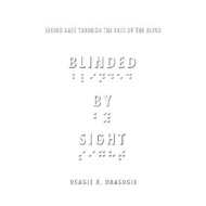 Blinded by Sight: Seeing Race Through the Eyes of the Blind (BOK)