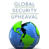 Global Security Upheaval: Armed Nonstate Groups Usurping State Stability Functions (BOK)
