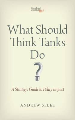 What Should Think Tanks Do? (BOK)