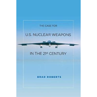 Case for U.S. Nuclear Weapons in the 21st Century (BOK)