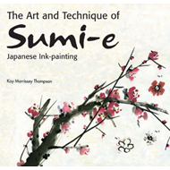 Art and Technique of Sumi-e Japanese Ink Painting (BOK)