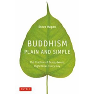 Buddhism Plain and Simple: The Practice of Being Aware, Right Now, Every Day (BOK)