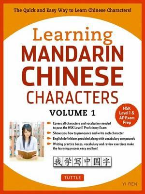 Learning Mandarin Chinese Characters Volume 1 (BOK)