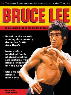 Bruce Lee: The Celebrated Life of the Golden Dragon (BOK)