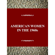 American Women in the 1960s : Changing the Future (BOK)