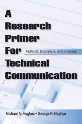 A Research Primer for Technical Communication: Methods, Exemplars, and Analyses (BOK)