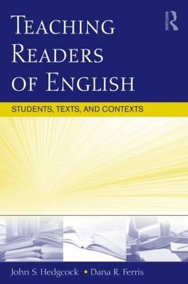 Teaching Readers of English: Students, Texts, and Contexts (BOK)