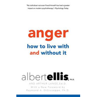 Anger: How To Live With And Without It (BOK)