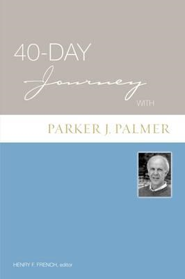 40-day Journey with Parker Palmer (BOK)