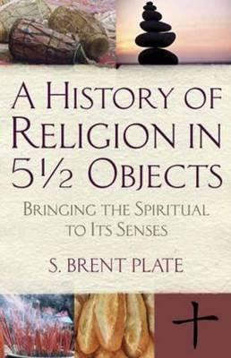 History of Religion in 5 1/2 Objects (BOK)