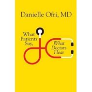 What Patients Say, What Doctors Hear (BOK)