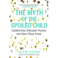Myth of the Spoiled Child (BOK)
