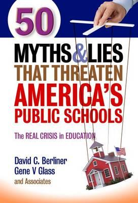 50 Myths and Lies That Threaten America's Public Schools (BOK)