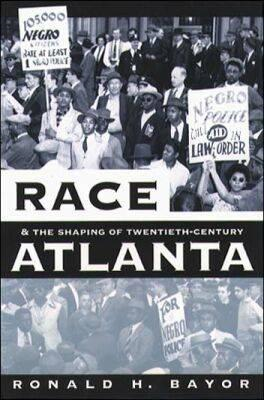 Race and the Shaping of Twentieth-century Atlanta (BOK)