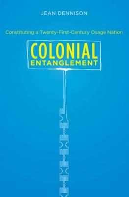 Colonial Entanglement: Constituting a Twenty-First-Century Osage Nation (BOK)