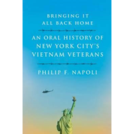 Bringing it All Back Home: Oral Histories of New York's Vietnam Veterans (BOK)