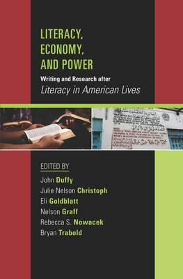 Literacy, Economy, and Power: Writing and Research After Literacy in American Lives (BOK)