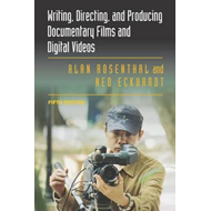 Writing, Directing, and Producing Documentary Films and Digi (BOK)