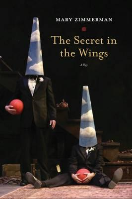 The Secret in the Wings: A Play (BOK)