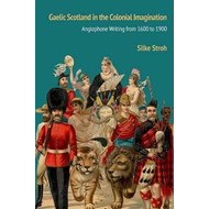 Gaelic Scotland in the Colonial Imagination (BOK)