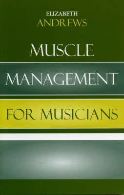 Muscle Management for Musicians (BOK)