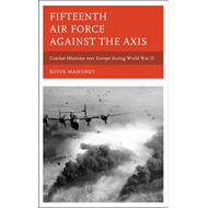 Fifteenth Air Force against the Axis (BOK)