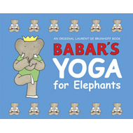 Babar's Yoga for Elephants (BOK)